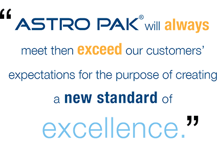 Astro Pak - exceeding our customers expectations
